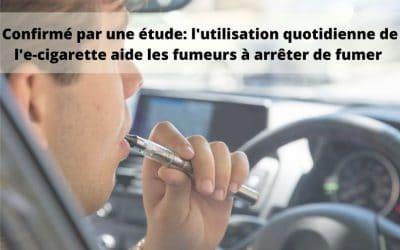 C'est confirmé : l'utilisation quotidienne de l'e-cigarette aide les fumeurs à arrêter de fumer.