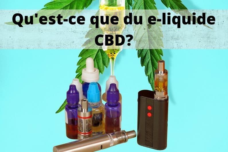 Qu'est-ce que du e-liquide CBD ?
